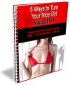5 Ways To Turn Your Nice Girl Naughty PLR Ebook