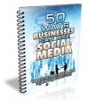 50 Ways Businesses Can Use Social Media Give Away ...