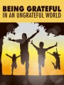 Being Grateful In An Ungrateful World MRR Ebook