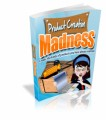 Product Creation Madness MRR Ebook