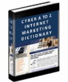 Cyber A To Z Internet Marketing Dictionary Give Away ...