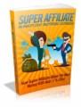 Super Affiliate Marketing Methods Exposed Mrr Ebook