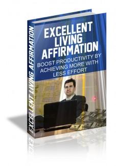 Excellent Living Affirmation MRR Ebook