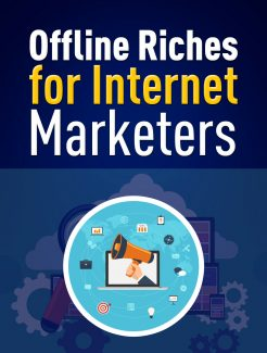 Offline Riches For Internet Marketers PLR Ebook