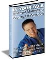 In Your Face Internet Marketing Words Of Wisdom PLR Ebook