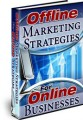 Offline Marketing Strategies For Online Businesses MRR Ebook