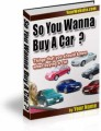 So You Wanna Buy A Car Resale Rights Ebook