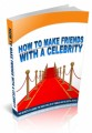 How To Make Friends With A Celebrity MRR Ebook