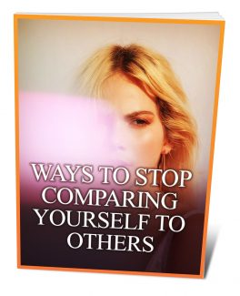 Ways To Stop Comparing Yourself To Others MRR Ebook