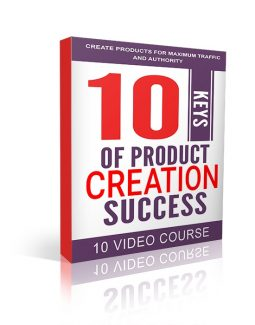10 Keys Of Product Creation Success MRR Video