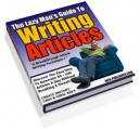 The Lazy Man's Guide To Writing Articles MRR Ebook