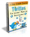 Twitter For IM Professionals Crash Course Plr ...