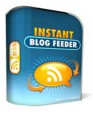 Instant Blog Feeder Personal Use Software