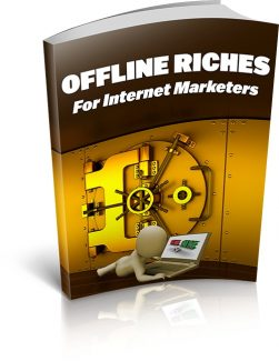 Offline Riches For Internet Marketers MRR Ebook