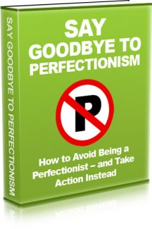 Say Goodbye To Perfectionism MRR Ebook
