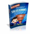 The Perfect Sales Funnel Resale Rights Ebook
