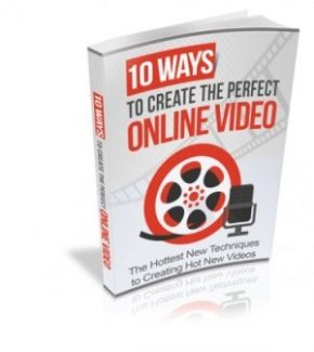 10 Ways To Create The Perfect Online Video MRR Ebook