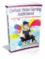 Defeat Video Gaming Addictions Mrr Ebook