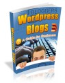 Wordpress Blogs - A Guide For Begineers MRR Ebook