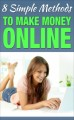 Eight Simple Methods To Make Money Online Personal Use ...