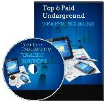 Top 6 Paid Underground Traffic Sources PLR Video