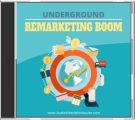 Underground Remarketing Boom MRR Audio