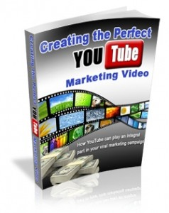 Creating The Perfect YouTube Marketing Video Mrr Ebook