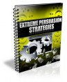 Extreme Persuasion Strategies PLR Ebook With Video