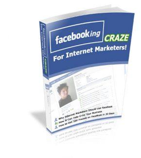 Facebooking Craze For Internet Marketers PLR Ebook