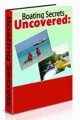 Boating Secrets Uncovered Resale Rights Ebook
