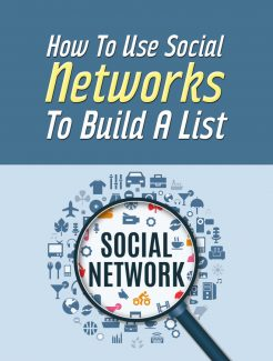 How To Use Social Networks To Build A List PLR Ebook