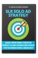 Slr Solo Ad Strategy PLR Video