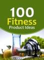 100 Fitness Product Ideas PLR Ebook
