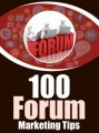 100 Forum Marketing Tips Give Away Rights Ebook