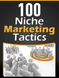 100 Niche Marketing Tactics Give Away Rights Ebook