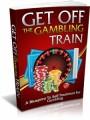 Get Off The Gambling Train Mrr Ebook