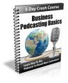 Business Podcasting Basics PLR Autoresponder Messages