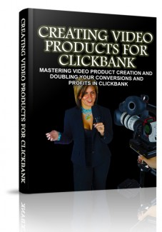Creating Video Products For Clickbank MRR Ebook